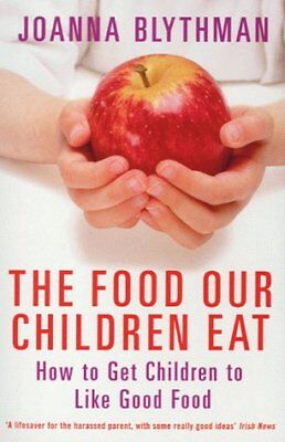 (Good)-The Food Our Children Eat: How to Get Children to Like Good Food (Paperba
