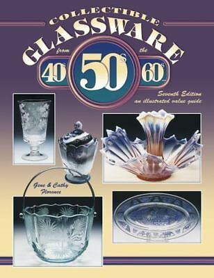Collectible Glassware from the 40s, 50s, 60s by Cathy & Gene Florence Hardcover