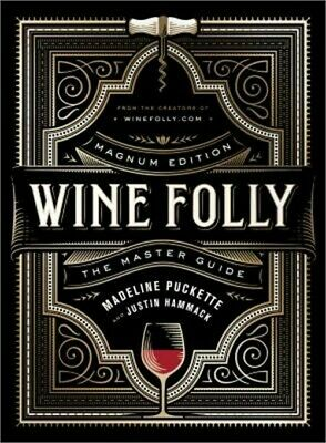 Wine Folly: Magnum Edition: The Master Guide (Hardback or Cased Book)
