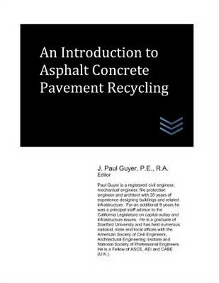 An Introduction to Asphalt Concrete Pavement Recycling (Paperback or Softback)