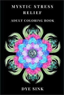 Mystic Stress Relief Adult Coloring Book: Third Eye and Tibetan Yoga Philosophy,
