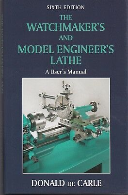 The Watchmaker's and Model Engineer's Lathe, Current Edition, New! $0 Ship!
