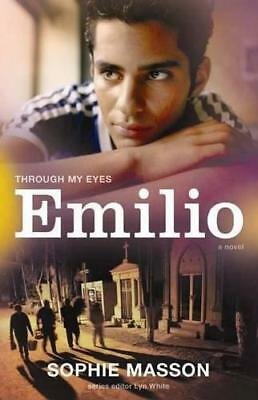 Through My Eyes: Emilio by Sophie Masson, NEW Book, FREE & FAST Delivery, (Paper