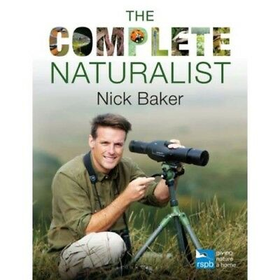 The Complete Naturalist (RSPB)  by Nick Baker - - - -  9781472912077
