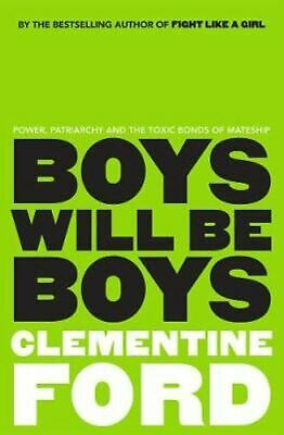 NEW Boys Will Be Boys By Clementine Ford Paperback Free Shipping