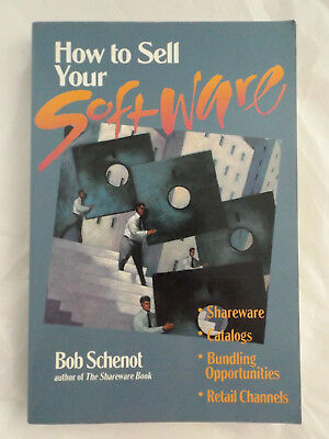How to Sell Your Software by Bob Schenot