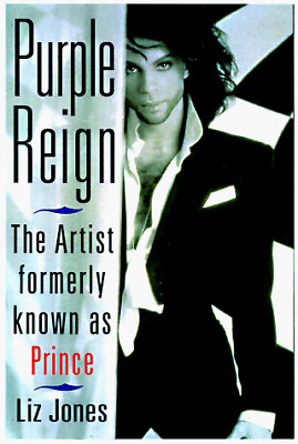 Purple Reign: The Artist Formerly Known As Prince, Jones, Liz, Good Condition Bo