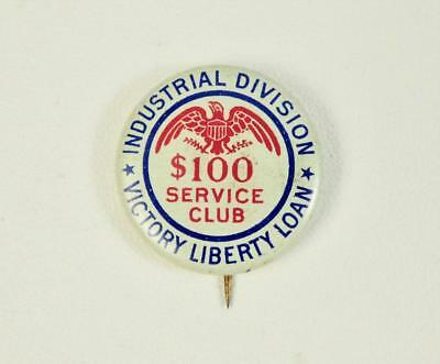 Vintage Industrial Division~Victory Liberty Loan $100 Service Club Pin Back
