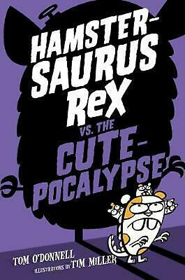 Hamstersaurus Rex vs. the Cutepocalypse by Tom O'Donnell Hardcover Book Free Shi
