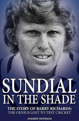 Cadran Solaire In The Shade : Story Of Barry Richards:The Genius Lost To Test