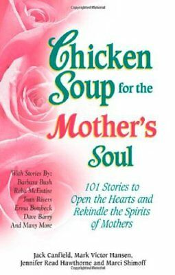 (Good)-Chicken Soup for the Mother's Soul: 101 Stories to Open the Hearts and Re