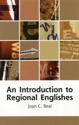 An Introduction to Regional Englishes: Dialect Variation in Engla...