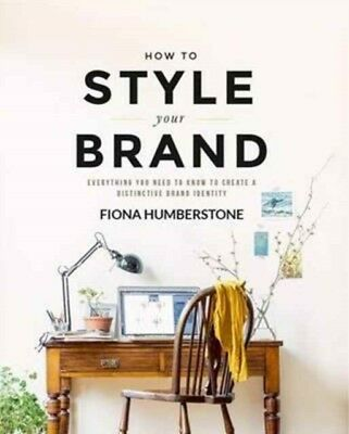 HOW TO STYLE YOUR BRAND, Humberstone, Fiona, 9780956454539