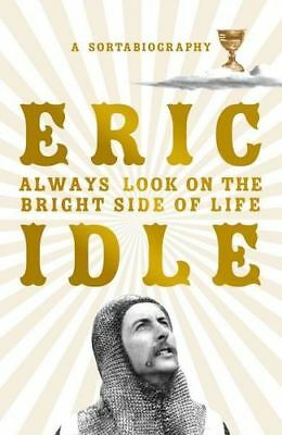 NEW Always Look on the Bright Side of Life By Eric Idle Paperback Free Shipping