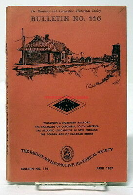 R&LHS~Railroad History~Bulletin #116~APR 1967~Wisconsin&Northern RR,Colombia RR