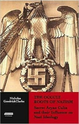 The Occult Roots of Nazism: Secret Aryan Cults and Their Influenc...