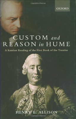 Custom and Reason in Hume: A Kantian Reading of the First Book of the Treatise,