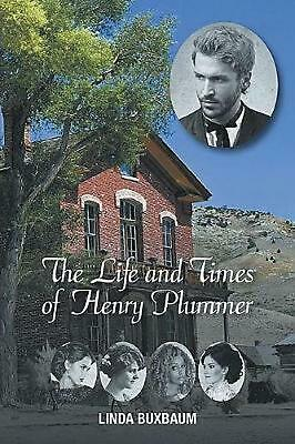 Life and Times of Henry Plummer by Linda Buxbaum (English) Paperback Book Free S