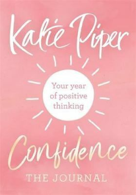 Confidence: The Journal: Your year of positive thinking by Katie Piper