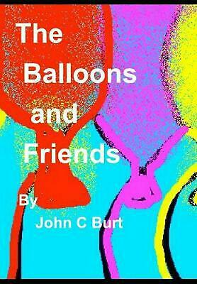 The Balloons and Friends. by John C. Burt. Hardcover Book Free Shipping!