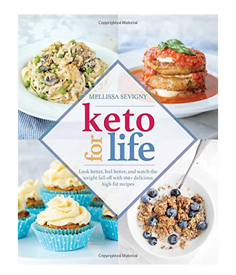 Keto for Life: Look Better, Feel Better, and Watch the Weight Fall off wit [PDF]