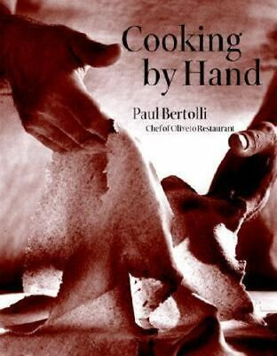 NEW Cooking By Hand By Paul Bertolli Hardcover Free Shipping