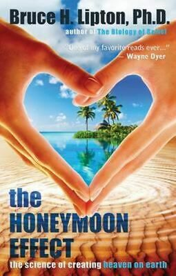 NEW The Honeymoon Effect By Bruce Lipton  Paperback Free Shipping