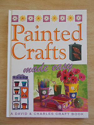 Painted Crafts Made Easy~David & Charles~Folk Art Projects~64pp H/B~1999