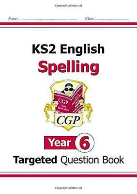 KS2 English Targeted Question Book: Spelling - Year 6 by CGP Books, NEW Book, (P