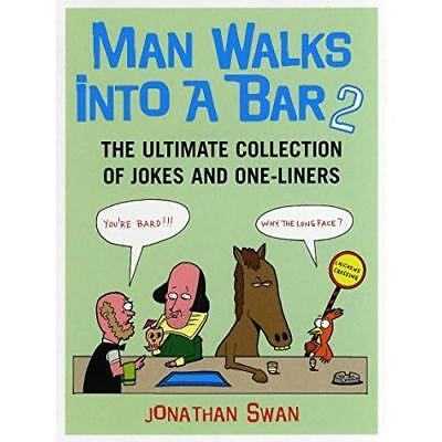 Man Walks into a Bar 2 - Paperback NEW Swan, Jonathan 2007-08-23