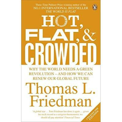 Hot, Flat, and Crowded: Why The World Needs A Green Rev - Paperback NEW Friedman