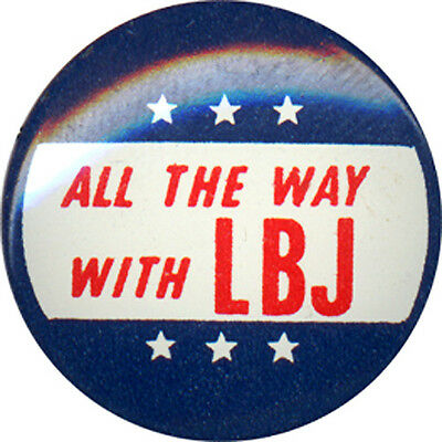1964 Lyndon Johnson ALL THE WAY WITH LBJ Pinback Button (3931)