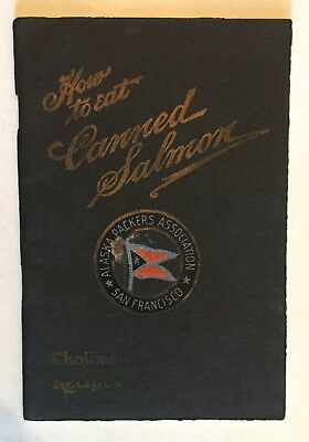 HOW TO EAT CANNED SALMON RECIPES ALASKA PACKERS ASSN COLOR ILL EARLY 1900s GD/VG