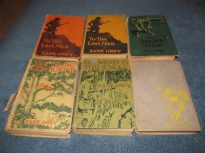 Lot Of 6 Zane Grey Books From Early 1900s Short Stop Lion, Hunter, Last Man