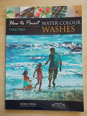 How To Paint Water Colour Washes~Fiona Peart~64pp P/B~2009