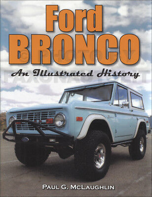 Ford Bronco Illustrated History 1966-1996 1967 1968 1969 1970 1971 1972 1973