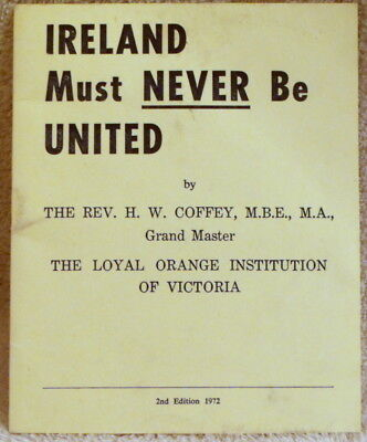 1972 - Ireland Must Never Be United - Coffey - Loyal Orange Instituition