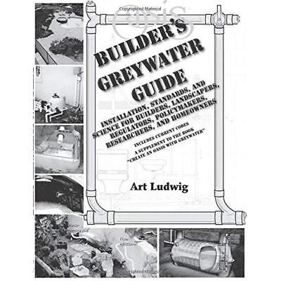 Builder's Greywater Guide: Installation of Greywater Sy - Paperback NEW Ludwig,