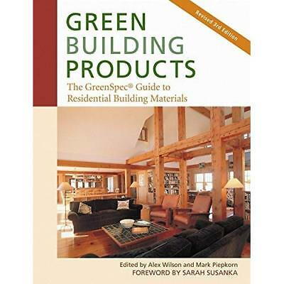 Green Building Products: The  GreenSpec  Guide to Resid - Paperback NEW Wilson,