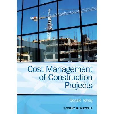 Cost Management of Construction Projects - Paperback NEW Donald Towey 2013-08-09