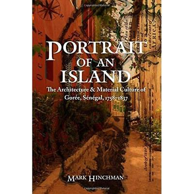 Portrait of an Island: The Architecture and Material Cu - Hardcover NEW Hinchman