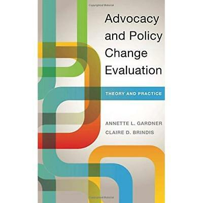 Advocacy and Policy Change Evaluation - Paperback NEW Gardner, Annett 01/04/2017