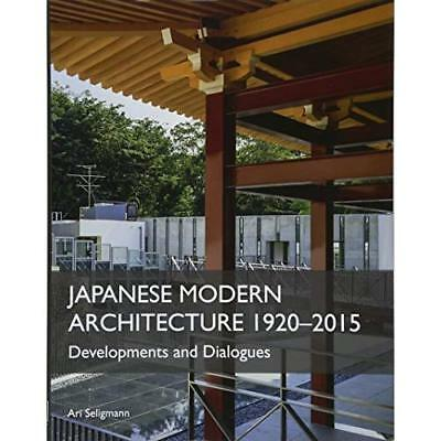 Japanese Modern Architecture 1920-2015: Developments an - Hardcover NEW Ari Seli