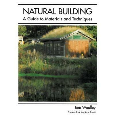 Natural Building: A Guide to Materials and Techniques - Hardcover NEW Woolley, T