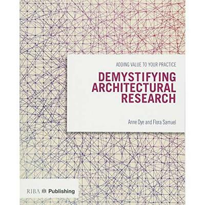 Demystifying Architectural Research: Adding Value to Yo - Paperback NEW Flora Sa