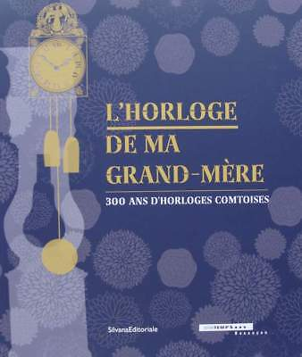 French Book : the clock of my grandmother - 300 years of clocks comtoises