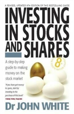 Investing in Stocks and Shares: 8th edition (Paperback), White, J...