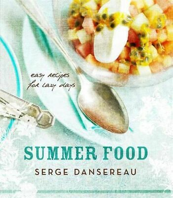 NEW Summer Food By Serge Dansereau Paperback Free Shipping
