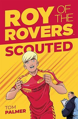 Roy Of The Rovers: Scouted (Fiction 1) by Tom Palmer