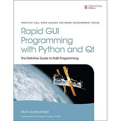 Rapid GUI Programming with Python and Qt: The Definitiv - Paperback NEW Mark Sum